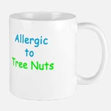 Allergic To Tree Nuts Mug