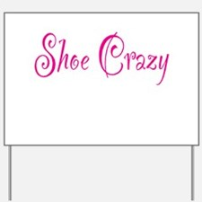 Shoe Crazy Yard Sign