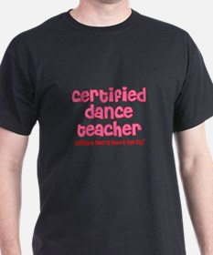 Certified Dance Teacher T-Shirt