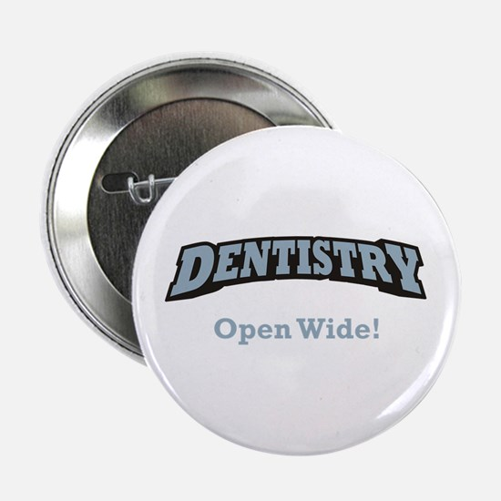 """Dentistry / Open Wide 2.25"""" Button"""