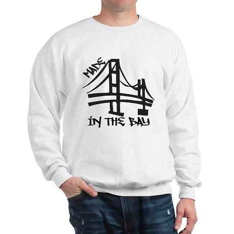 Made in the Bay Sweatshirt