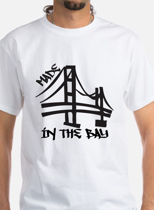 Made in the Bay Shirt