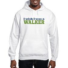 I Wish I Was A Walker Hooded Sweatshirt