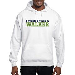 I Wish I Was A Walker Hoodie