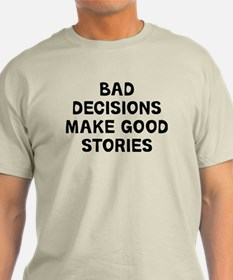 Bad Decisions T-Shirt