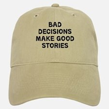 Bad Decisions Baseball Baseball Cap