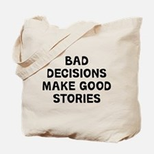 Bad Decisions Tote Bag