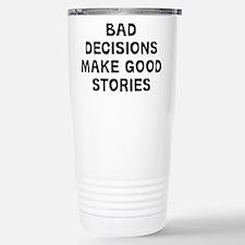 Bad Decisions Stainless Steel Travel Mug
