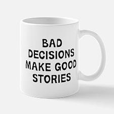 Bad Decisions Mug
