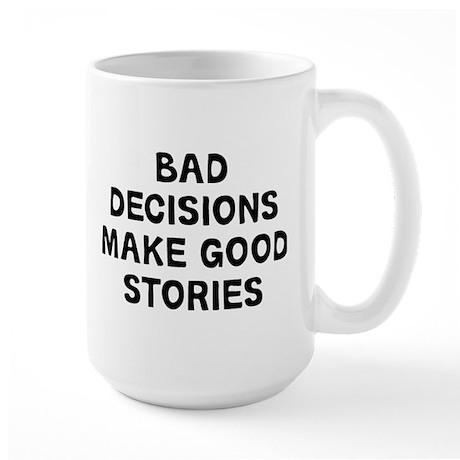 Bad Decisions 15 oz Ceramic Large Mug