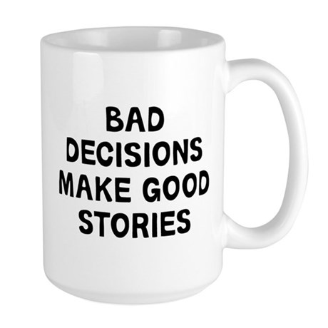 Bad Decisions Large Mug