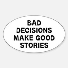 Bad Decisions Decal