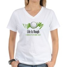 Life is Rough Shirt