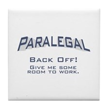 Paralegal / Back Off Tile Coaster