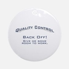Quality Control / Work Ornament (Round)