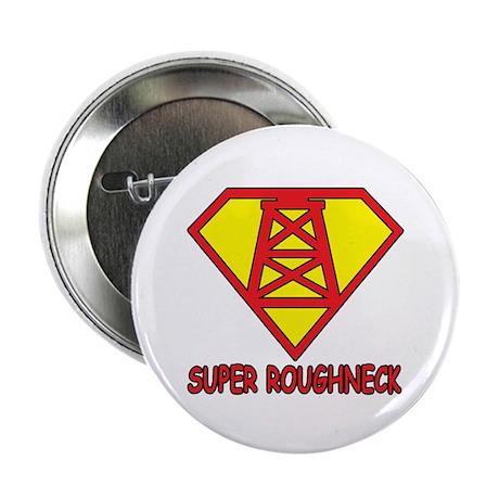 """Super Roughneck 2.25"""" Button"""