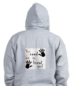You need me to knead you! Zip Hoodie