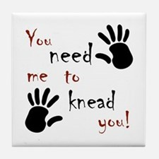 You need me to knead you! Tile Coaster