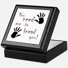 You need me to knead you! Keepsake Box