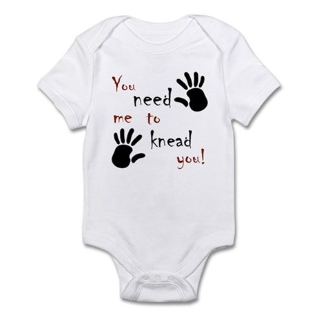 You need me to knead you! Infant Bodysuit