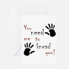 You need me to knead you! Greeting Card