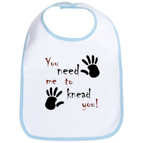 You need me to knead you! Bib
