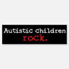 Autistic Children Rock Bumper Bumper Bumper Sticker