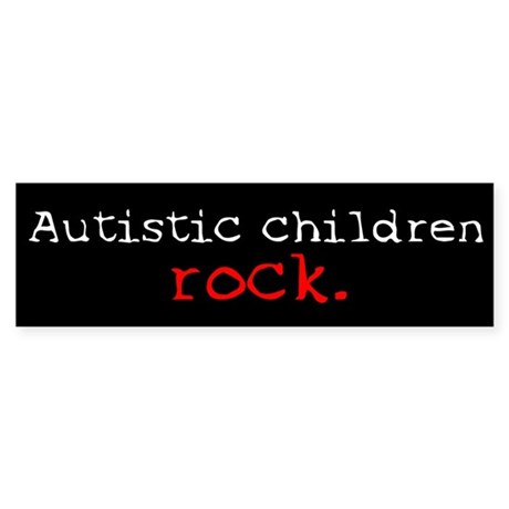 Autistic Children Rock Bumper Sticker