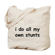 All My Own Stunts Tote Bag