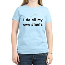 All My Own Stunts T-Shirt