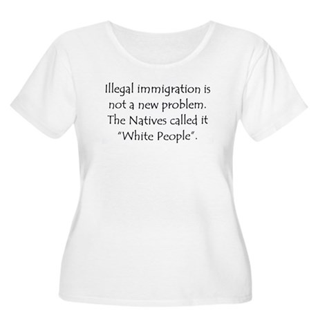Immigration, Natives Called i Women's Plus Size Sc