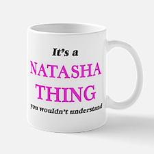 It's a Natasha thing, you wouldn't un Mugs