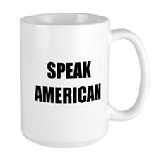 Speak American Mug