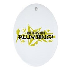 I ROCK THE S#%! - PLUMBING Ornament (Oval)