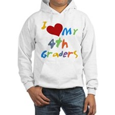 I Love My 4th Graders Hoodie