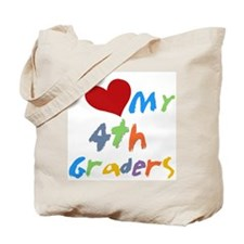 I Love My 4th Graders Tote Bag