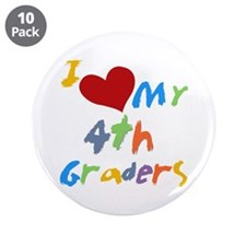 """I Love My 4th Graders 3.5"""" Button (10 pack)"""