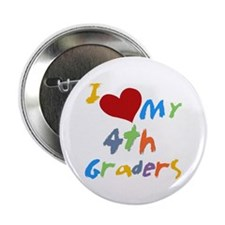 """I Love My 4th Graders 2.25"""" Button (100 pack)"""