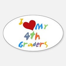 I Love My 4th Graders Sticker (Oval)
