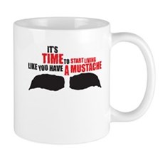 Like You Have A Mustache Mug