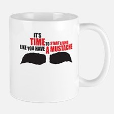 Like You Have A Mustache Mug