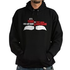 Like You Have A Mustache Hoodie (dark)
