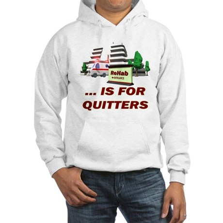 Rehab For Quitters Hooded Sweatshirt