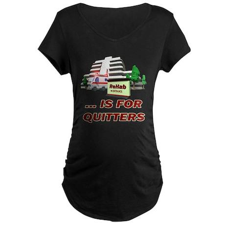 Rehab For Quitters Maternity Dark T-Shirt
