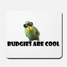 Budgies are Cool Mousepad