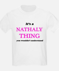 It's a Nathaly thing, you wouldn't T-Shirt