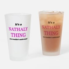It's a Nathaly thing, you would Drinking Glass