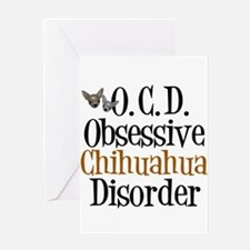 Obsessive Chihuahua Disorder Greeting Card