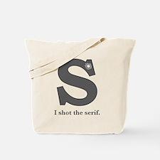 """I Shot the Serif"" Tote Bag"