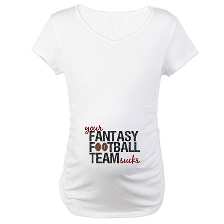 Funny Fantasy Football Maternity T-Shirt